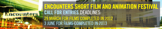 Encounters Short Film And Animation Festival: Call for Entries